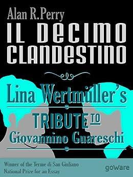 Il decimo clandestino: Lina Wertmüller's Tribute to Giovannino Guareschi (Pop corn Book 4) by [ Perry, Alan R.]