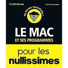 Le Mac et ses programmes pour les Nullissimes (French Edition)