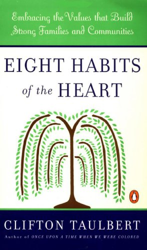 Search : Eight Habits of the Heart: Embracing the Values that Build Strong Families and Communities (African American History (Penguin))