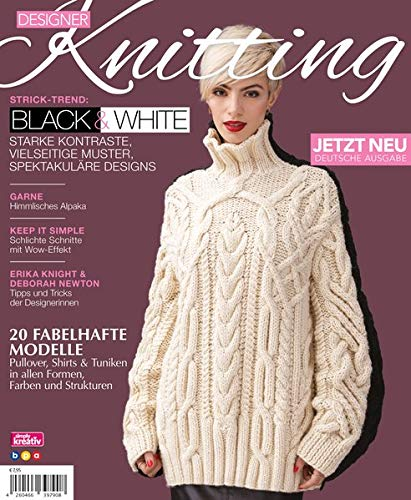 Designer Knitting  Strick Trend  BLACK And WHITE  Starke Kontraste Vielseitige Muster Spektakuläre Designs
