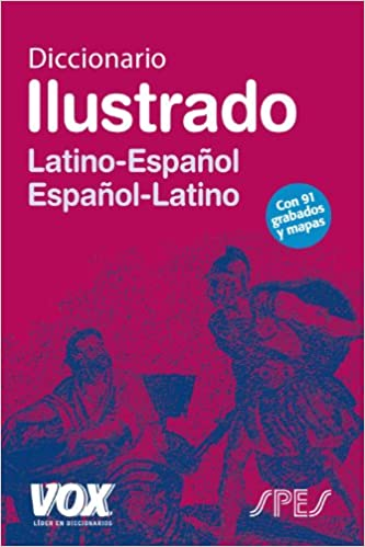 Diccionario Ilustrado Latín. Latino-Español/ Español-Latino Vox - Lenguas Clásicas: Amazon.es: Aa.Vv.: Libros