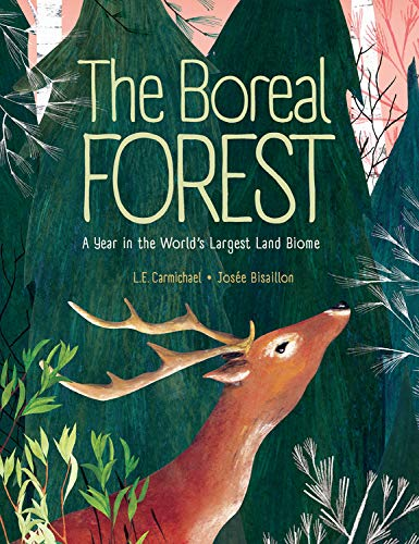 The Boreal Forest: A Year in the World's Largest Land Biome (The Largest Land Animal In The World)