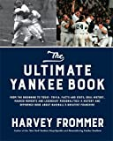 The Ultimate Yankee Book: From the Beginning to Today: Trivia, Facts and Stats, Oral History, Marker Moments and…