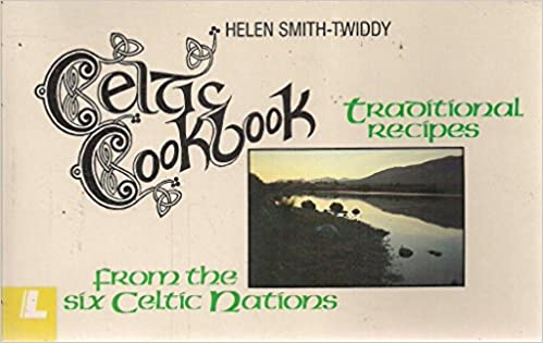 Celtic Cookbook: 156 Traditional Recipes from 6 Celtic Nations