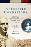 Agreeable Connexions : Scottish Enlightenment Links with France, Broadie, Alexander, 1906566518