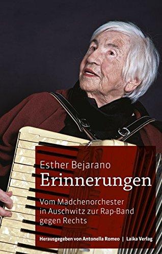 Esther Bejarano: Erinnerungen: Vom Mädchenorchester in Auschwitz zur Rap-Band gegen Rechts (Allgemein)