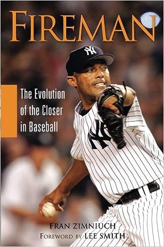 Fireman: The Evolution of the Closer in Baseball