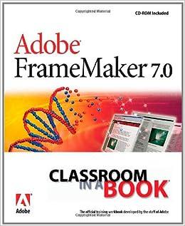 Adobe Framemaker 7 0 Classroom In A Book Amazon It Adobe Creative Team Libri In Altre Lingue