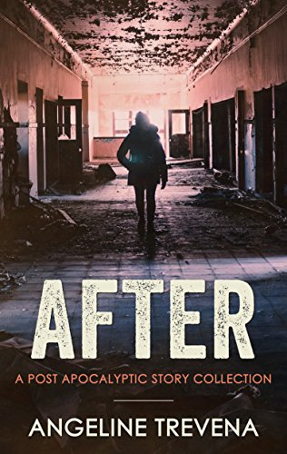 After: A Post Apocalyptic Story Collection (Poisonmarch Book 1)