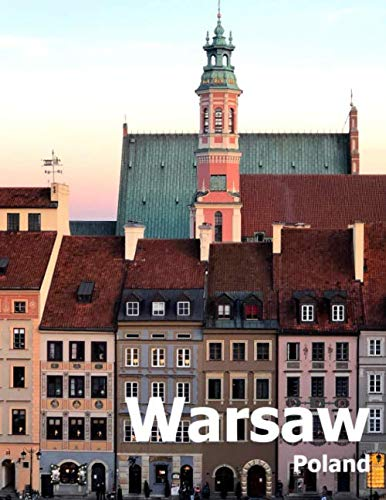 Warsaw Poland: Coffee Table Photography Travel Picture Book Album Of A Polish City in Eastern Europe Large Size Photos Cover