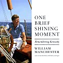 One Brief Shining Moment: Remembering Kennedy Audiobook by William Manchester Narrated by Malcolm Hillgartner
