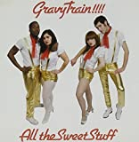All the Sweet Stuff by Gravy Train (2007-08-02)
