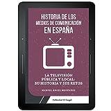 img - for La TV p blica y local en Espa a: Su historia y sus retos en su 61 aniversario (Spanish Edition) book / textbook / text book