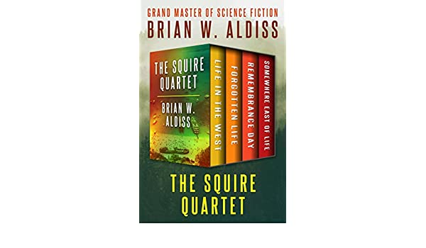 The Squire Quartet Life In The West Forgotten Life Remembrance