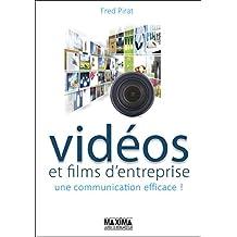 Vidéos et films d'entreprise: Une communication efficace ! (French Edition)