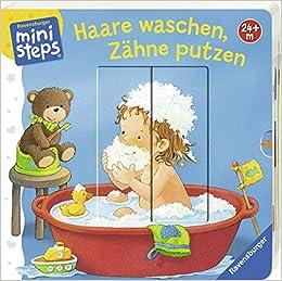 Haare Waschen Zähne Putzen Ab 24 Monaten Ministeps Bücher Amazon