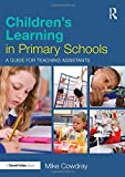 Children's Learning in Primary Schools : A Guide for Teaching Assistants, Cowdray, Mike, 0415536006