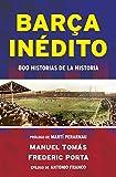 Barça inedito (Spanish Edition)