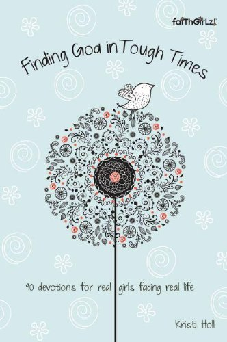 Finding God in Tough Times: 90 Devotions for Real Girls Facing Real Life (Faithgirlz)