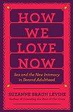 How We Love Now, Suzanne Braun Levine, 0670023221