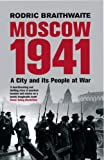 Moscow 1941: A City & Its People at War