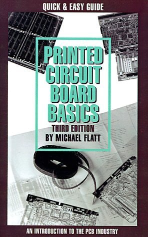 Printed Circuit Board Basics: An Introduction to the Pcb Industry by Michael Flatt (1997-01-03) Zebra Printed Circuit Board