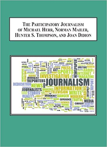 the participatory journalism of michael herr norman mailer hunter