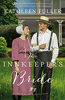 The Innkeeper's Bride (An Amish Brides of Birch Creek Novel Book 3) by [Fuller, Kathleen]