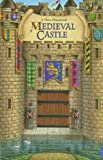 img - for Medieval Castle: A Three-Dimensional Hardcover January 1, 2005 book / textbook / text book