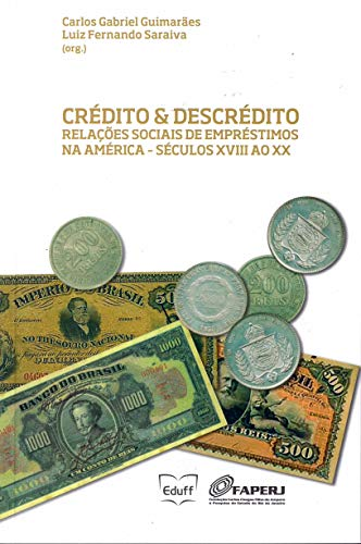 Crédito e Descrédito. Relações Sociais de Empréstimos na América. Séculos XVIII ao XX