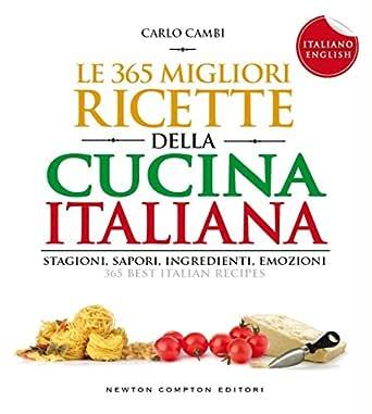 Le 365 migliori ricette della cucina italiana - I love Italy ...