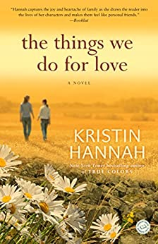The Things We Do for Love: A Novel by [Hannah, Kristin]