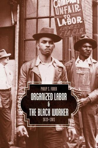 D0wnl0ad Organized Labor and the Black Worker, 1619-1981 P.P.T