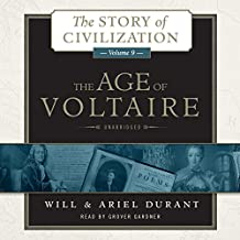 The Age of Voltaire: A History of Civlization in Western Europe from 1715 to 1756, with Special Emphasis on the Conflict between Religion and Philosophy  (Story of Civilization, Book 9)