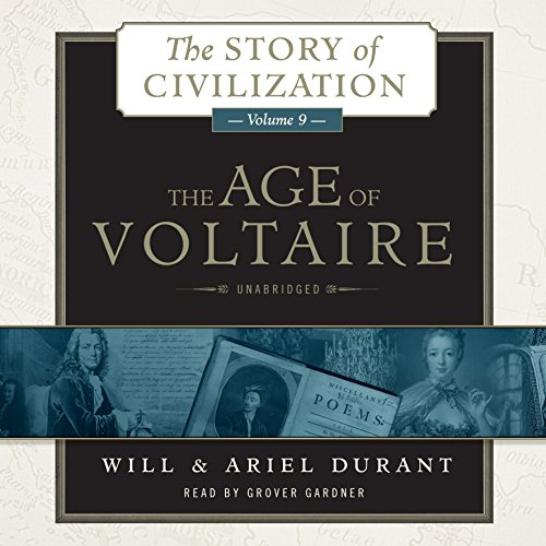 The Age of Voltaire: A History of Civlization in Western Europe from 1715 to 1756, with Special Emphasis on the Conflict between Religion and Philosophy  (Story of Civilization, Book 9) by Blackstone Audio, Inc. (Image #1)