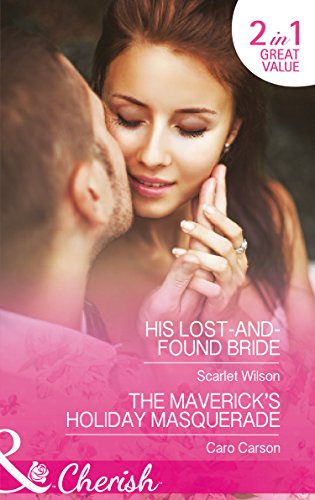 book cover of His Lost-and-Found Bride / The Maverick\'s Holiday Masquerade