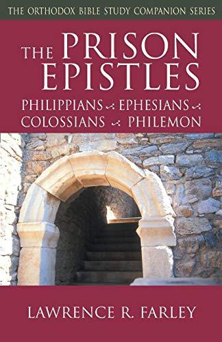 The Prison Epistles: Philippians, Ephesians, Colossians, Philemon (Orthodox Bible Study Companion)