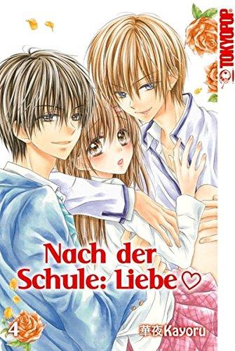 Nach der Schule: Liebe 04 Taschenbuch – 13. Oktober 2016 Kayoru TOKYOPOP 3842030355 Manga