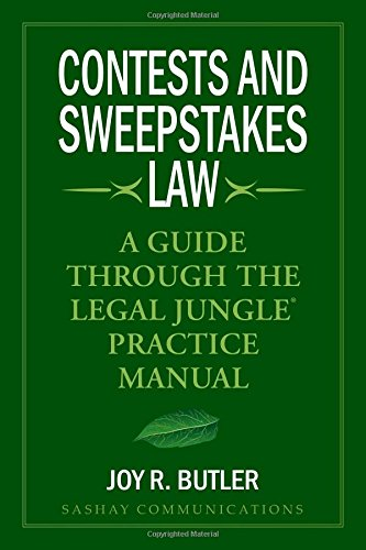 Contests and Sweepstakes Law: A Guide Through the Legal Jungle Practice Manual