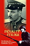 Penalty Strike: The Memoirs of a Red Army Penal Company Commander 1943-45: v. 1 (Soviet Memories of War)