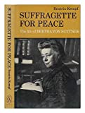 img - for Suffragette for Peace: Life of Bertha Von Suttner book / textbook / text book