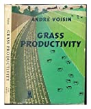 img - for Grass productivity / by Andre Voisin ; translated from the French by Catherine T.M. Herriot ; conversion tables by M.M. Sandilands book / textbook / text book