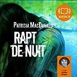 Rapt de nuit | Patricia MacDonald