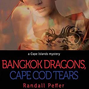 Bangkok Dragons, Cape Cod Tears Audiobook