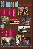 50 Years of Hunting and Fishing, Ben D. Mahaffey, 0595183166