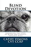 Blind Devotion: Enhancing the Lives of Blind and Visually Impaired Dogs