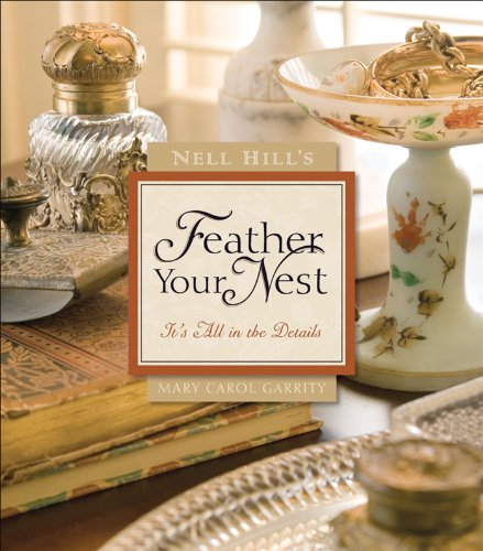Nell Hill's Feather Your Nest: It's All in the Details (All Nest Products)