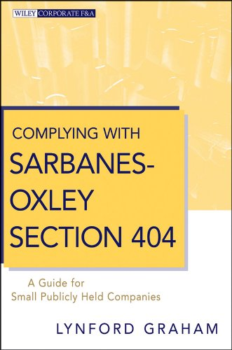 nes-Oxley Section 404: A Guide for Small Publicly Held Companies (Wiley Corporate F&A) (Internal Audit Activitys)
