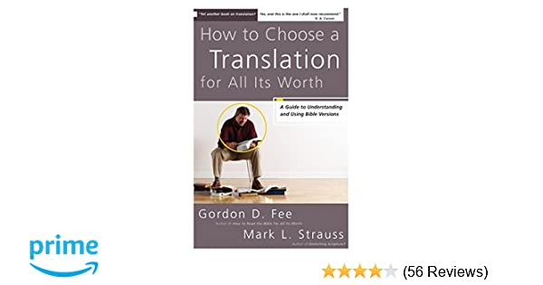 How to Choose a Translation for All Its Worth: A Guide to