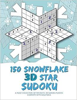 150 Snowflake 3D Star Sudoku: Clarity Media: 9781729491270